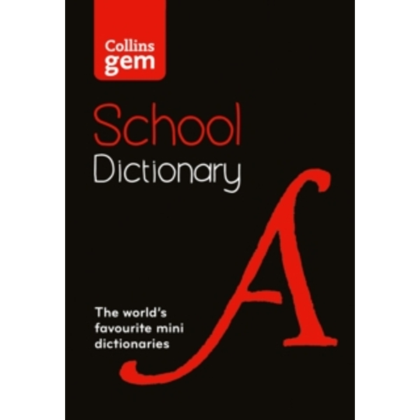 Collins Gem School Dictionary : Trusted Support for Learning, in a Mini-Format