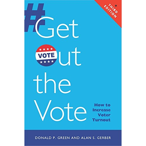Get Out the Vote: How to Increase Voter Turnout by Alan S. Gerber, Donald P. Green (Paperback, 2015)