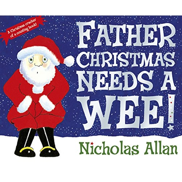 Father Christmas Needs a Wee by Nicholas Allan (Paperback, 2009)