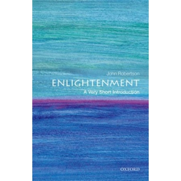 The Enlightenment: A Very Short Introduction by John Robertson (Paperback, 2015)