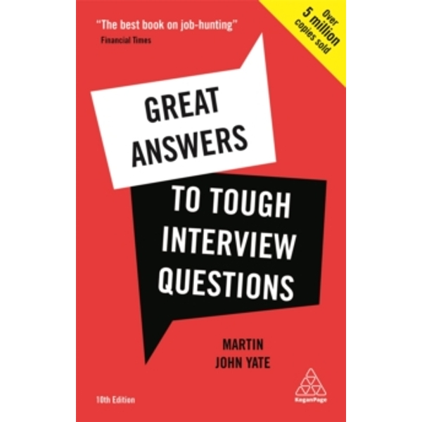 Great Answers to Tough Interview Questions