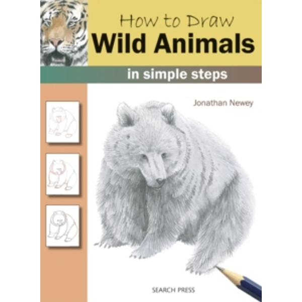 How to Draw: Wild Animals: In Simple Steps by Jonathan Newey (Paperback, 2010)