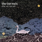The Thermals - Now We Can See Vinyl