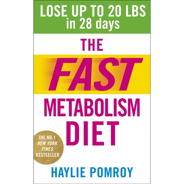 The Fast Metabolism Diet : Lose Up to 20 Pounds in 28 Days: Eat More Food & Lose More Weight
