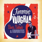 Jimmie Vaughan - Plays Blues, Ballads & Favourites Vinyl