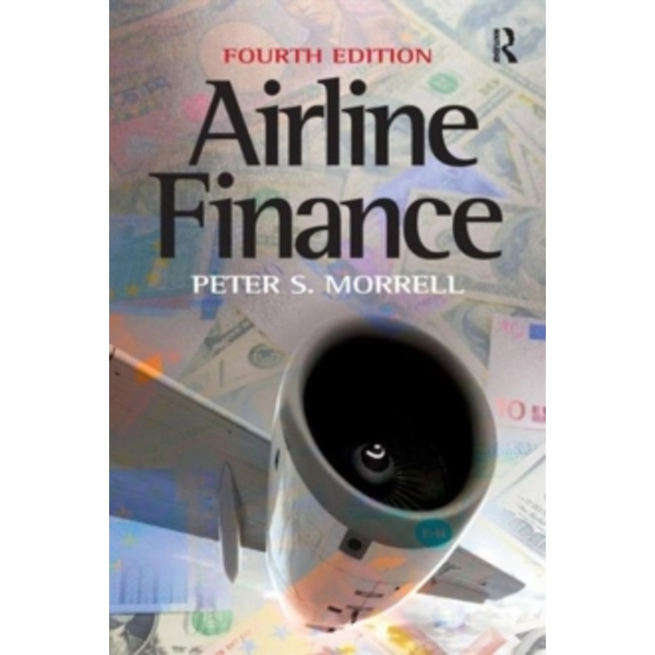 Airline Finance by Peter S. Morrell (Paperback, 2013)