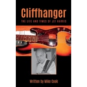 Cliffhanger: The Life and Times of Jet Harris