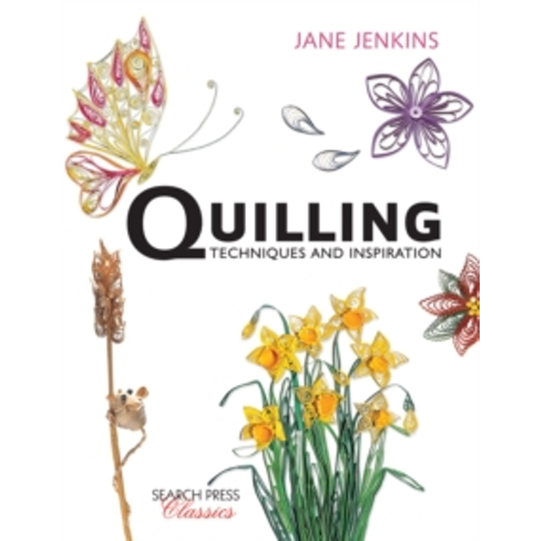 Quilling: Techniques and Inspiration : Re-Issue