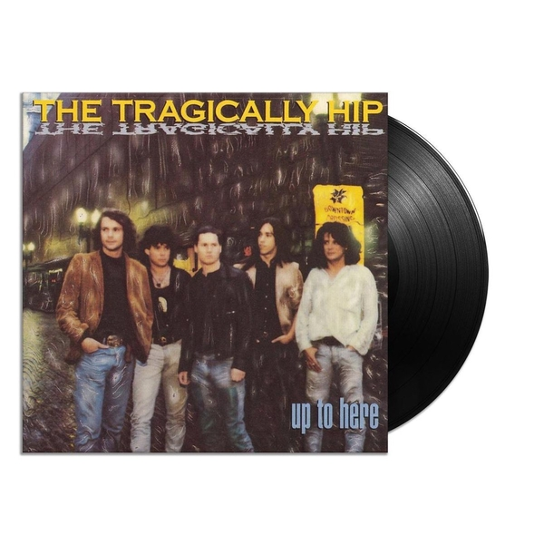 The Tragically Hip - Up To Here Vinyl