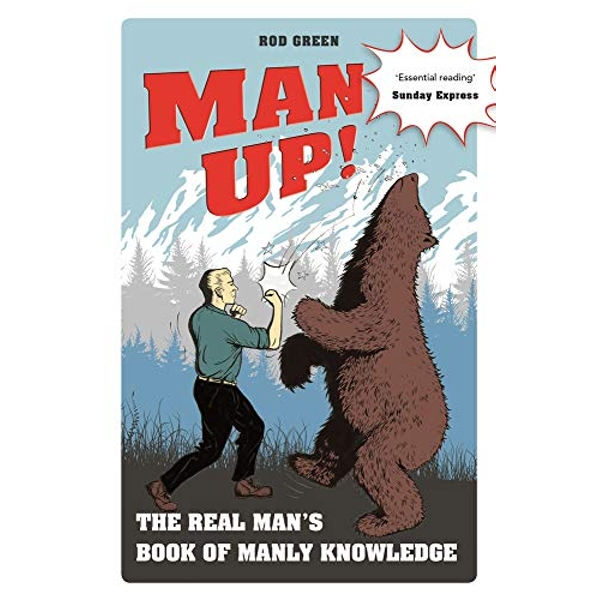 Man Up! The Real Man's Book of Manly Knowledge Paperback / softback 2018