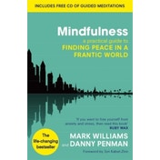 Mindfulness: A Practical Guide to Finding Peace in a Frantic World by Dr. Danny Penman, J. Mark G. Williams,