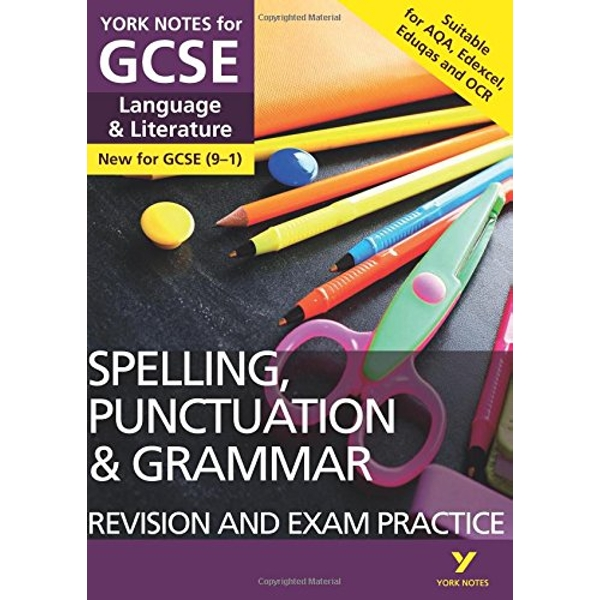 English Language and Literature Spelling, Punctuation and Grammar Revision and Exam Practice: York Notes for GCSE (9-1) by Pearson Education Limited (Paperback, 2017)