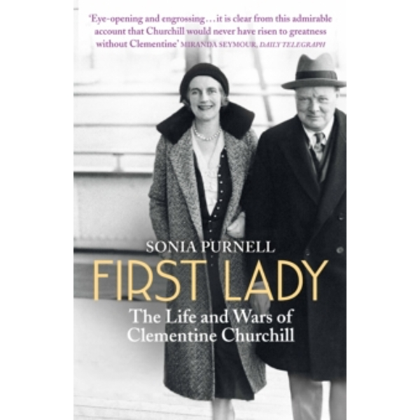 First Lady : The Life and Wars of Clementine Churchill