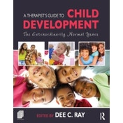 A Therapist's Guide to Child Development: The Extraordinarily Normal Years by Taylor & Francis Ltd (Paperback, 2015)