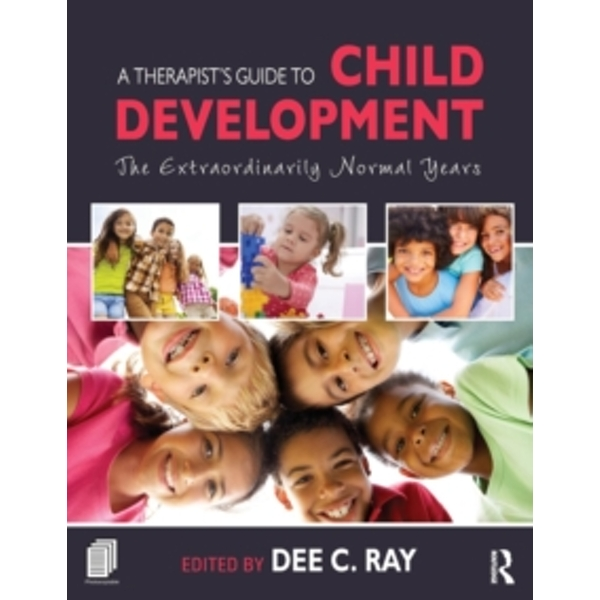 A Therapist's Guide to Child Development : The Extraordinarily Normal Years