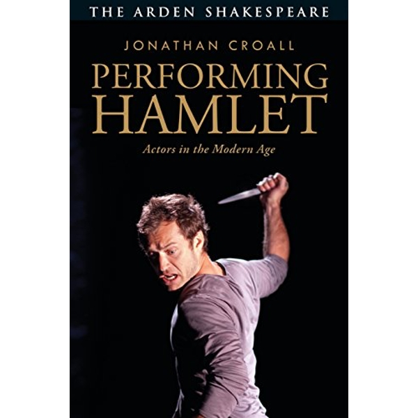 Performing Hamlet Actors in the Modern Age Paperback / softback 2018