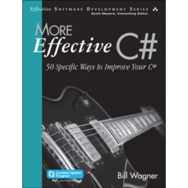 More Effective C# (Includes Content Update Program) : 50 Specific Ways to Improve Your C#