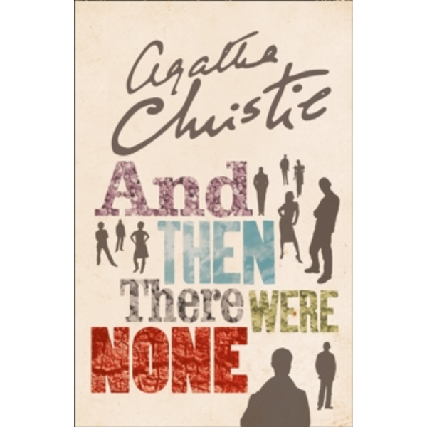 And Then There Were None : The World's Favourite Agatha Christie Book