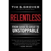 Relentless: From Good to Great to Unstoppable by Tim S. Grover (Paperback, 2014)