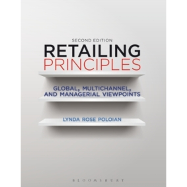 Retailing Principles: Global, Multichannel, and Managerial Viewpoints by Lynda Rose Poloian (Hardback, 2013)