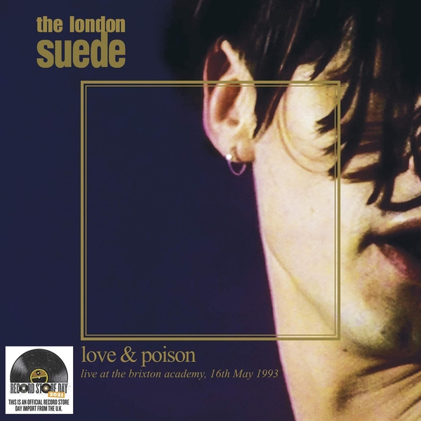 The London Suede - Love & Poison (Live At The Brixton Academy, 16th May 1993) Limited Edition Clear Vinyl