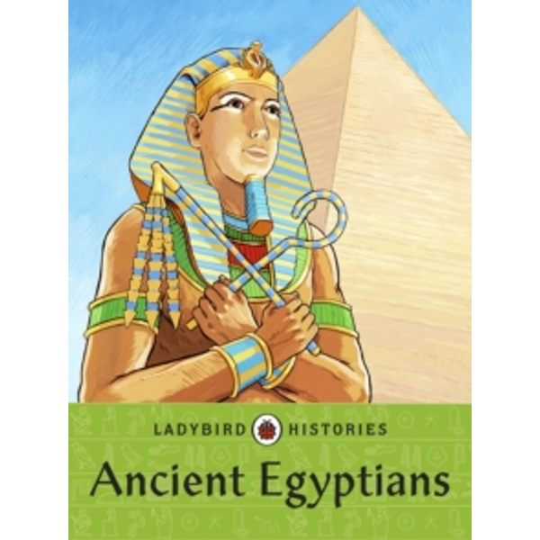 Ladybird Histories: Ancient Egyptians by Penguin Books Ltd (Paperback, 2013)