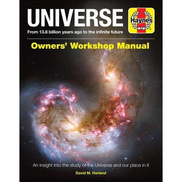 Universe Owners' Workshop Manual From 13.7 billion years ago to the infinite future Hardback 2019