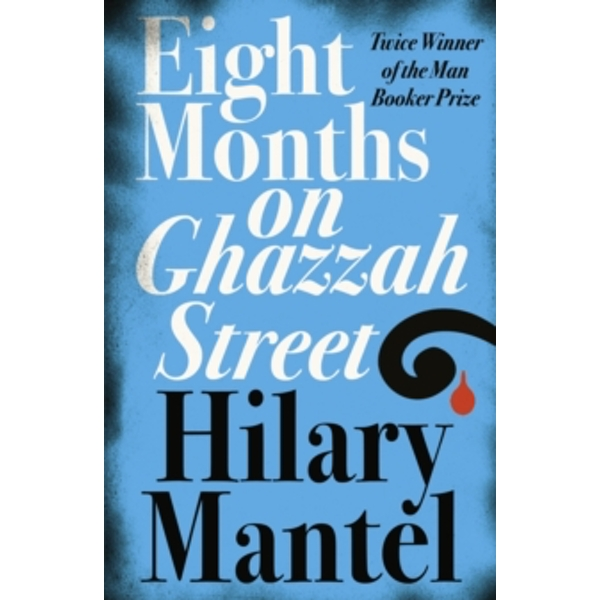 Eight Months on Ghazzah Street by Hilary Mantel (Paperback, 2004)
