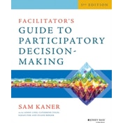 Facilitator's Guide to Participatory Decision-Making, Third Edition by Sam Kaner (Paperback, 2014)