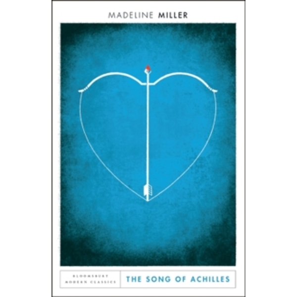 The Song of Achilles : Bloomsbury Modern Classics