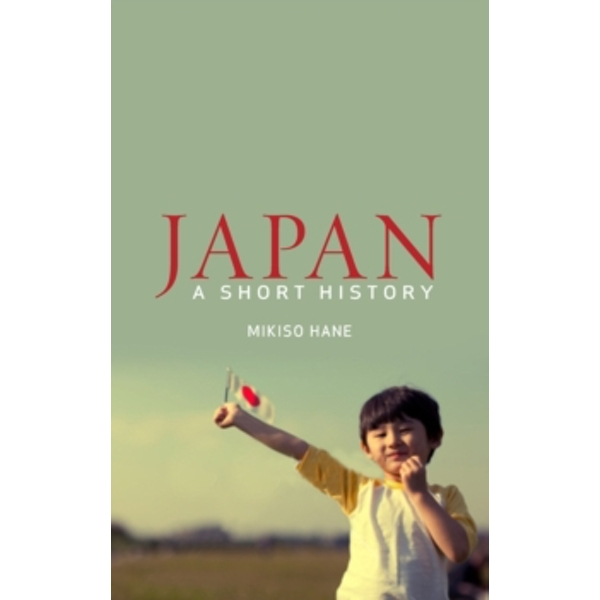Japan: A Short History by Mikiso Hane (Paperback, 2013)