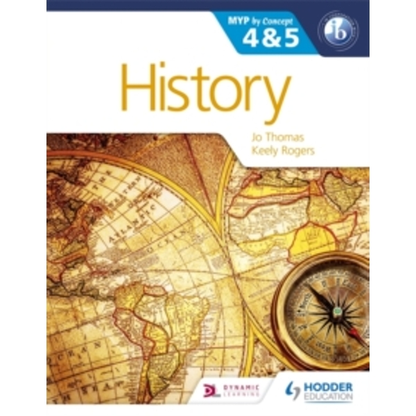History for the IB MYP 4 & 5: By Concept by Keely Rogers, Jo Thomas (Paperback, 2015)