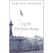 1916: The Easter Rising by Tim Pat Coogan (Paperback, 2005)