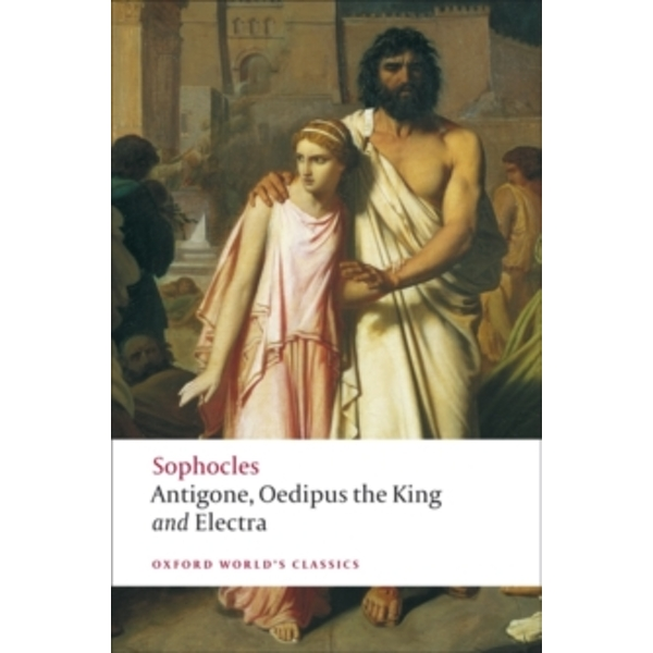 Antigone; Oedipus the King; Electra by Sophocles (Paperback, 2008)