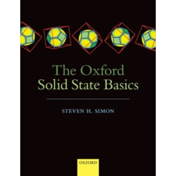 The Oxford Solid State Basics by Steven H. Simon (Paperback, 2013)