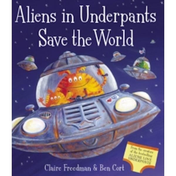 Aliens in Underpants Save the World by Claire Freedman (Paperback, 2009)