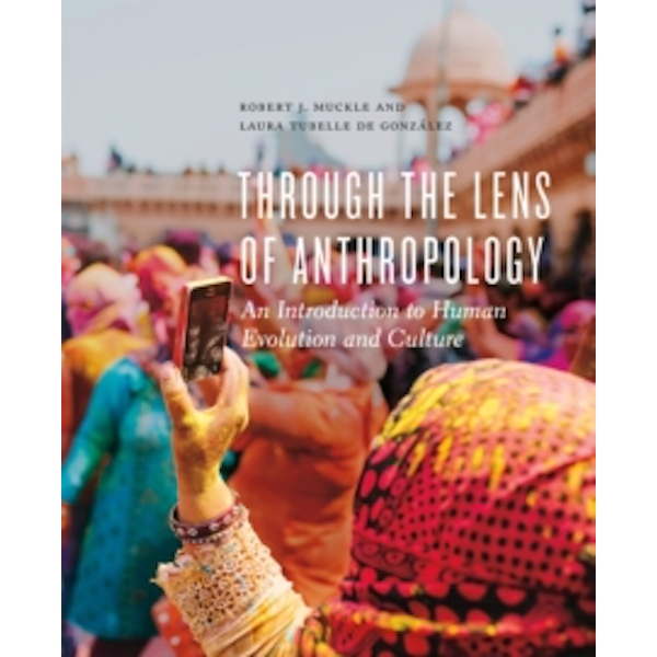 Through the Lens of Anthropology : An Introduction to Human Evolution and Culture