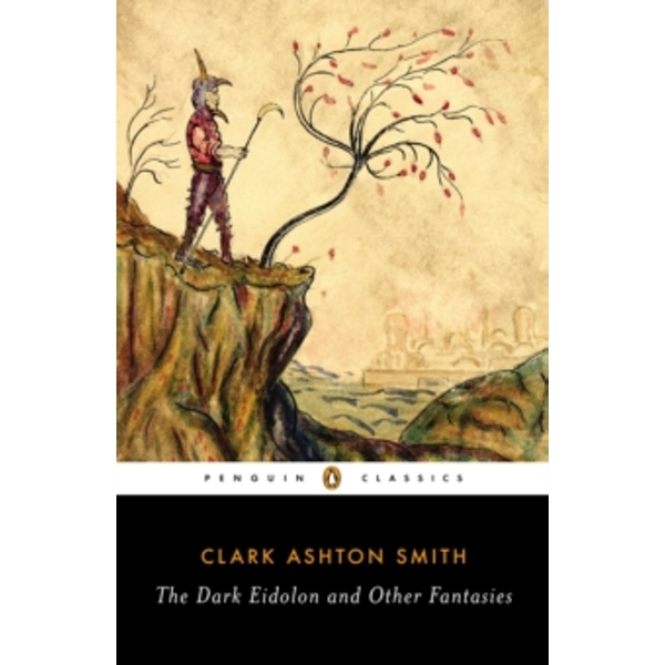 The Dark Eidolon and Other Fantasies by Clark Ashton Smith (Paperback, 2014)