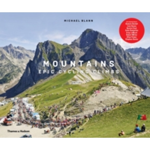 Mountains: Epic Cycling Climbs : Epic Cycling Climbs