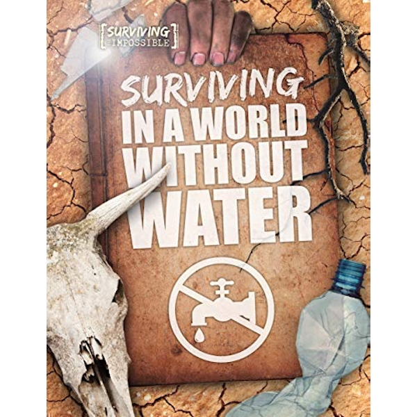 Surviving in a World Without Water  Hardback 2018