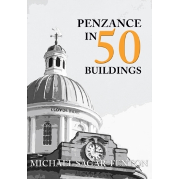 Penzance in 50 Buildings