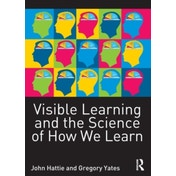 Visible Learning and the Science of How We Learn by Gregory C. R. Yates, John Hattie (Paperback, 2013)