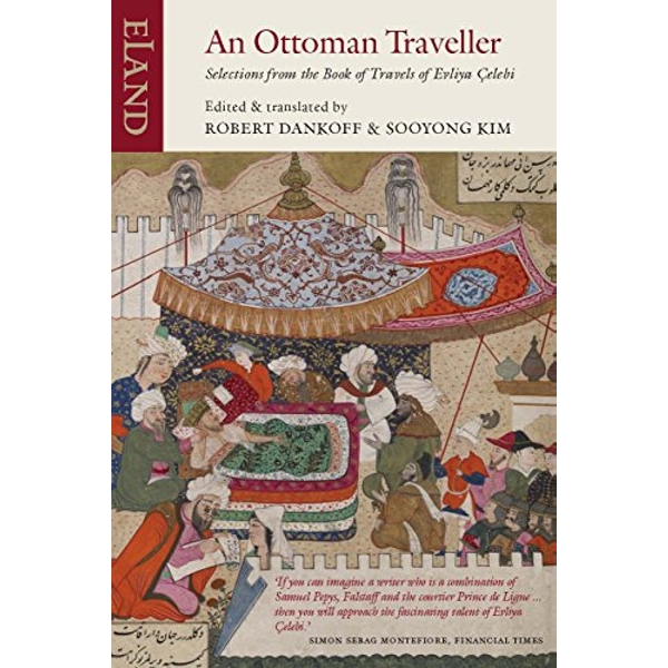 An Ottoman Traveller: Selections from the Book of Travels of Evliya Celebi by Robert Dankoff (Paperback, 2011)