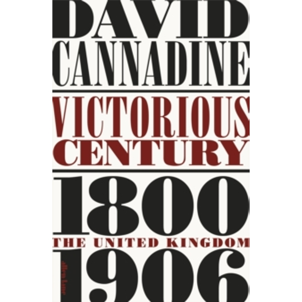 Victorious Century : The United Kingdom, 1800-1906