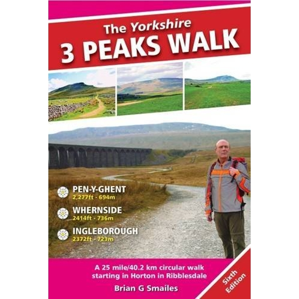 The Yorkshire 3 Peaks Walk: A 25 Mile Circular Walk Starting in Horton in Ribblesdale by Brian Smailes (Paperback, 2016)