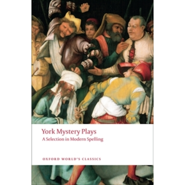 York Mystery Plays: A Selection in Modern Spelling by Oxford University Press (Paperback, 2009)