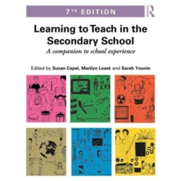 Learning to Teach in the Secondary School : A companion to school experience