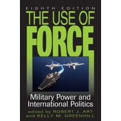 The Use of Force: Military Power and International Politics by Rowman & Littlefield (Paperback, 2015)