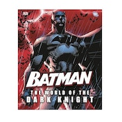 Batman The World of the Dark Knight Hardcover