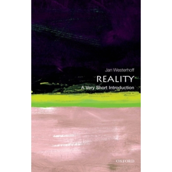 Reality: A Very Short Introduction by Jan Westerhoff (Paperback, 2011)